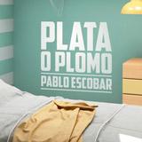 Wandtattoos: Plata o Plomo Pablo Escobar