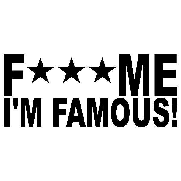Aufkleber: Fuck me I am famous