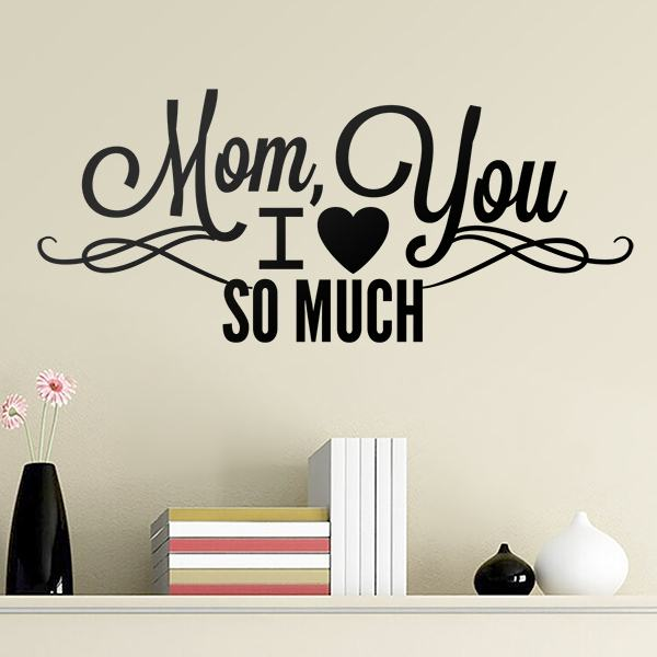 Wandtattoos: Mom I Love You So Much