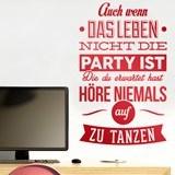 Wandtattoos: Auch wenn das leben nich die party ist, Die du... 2