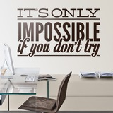 Wandtattoos: Its only impossible if you dont try 0