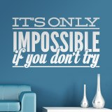 Wandtattoos: Its only impossible if you dont try 2