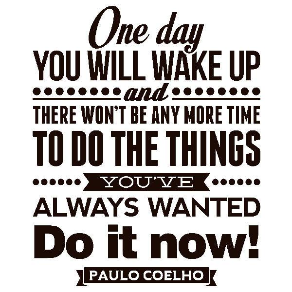 Wandtattoos: One day wou will wake up and..