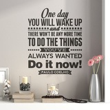 Wandtattoos: One day wou will wake up and.. 0