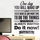 Wandtattoos: One day wou will wake up and.. 2