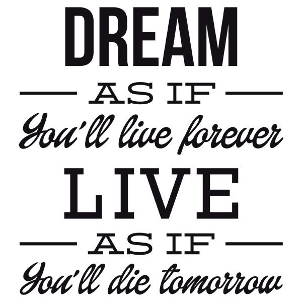 Wandtattoos: Dream as if you´ll live forever