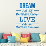 Wandtattoos: Dream as if you´ll live forever 0