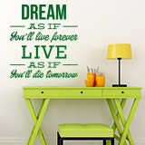 Wandtattoos: Dream as if you´ll live forever 1