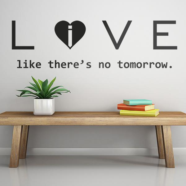 Wandtattoos: Love - live like there´s no tomorrow