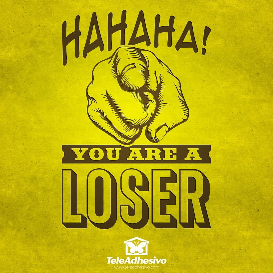 Wandtattoos: Hahaha, you are a loser