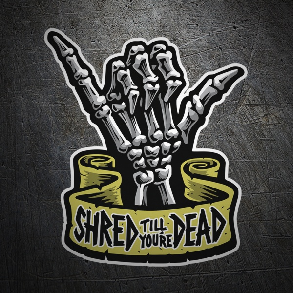 Aufkleber: Shaka Shred till you're dead