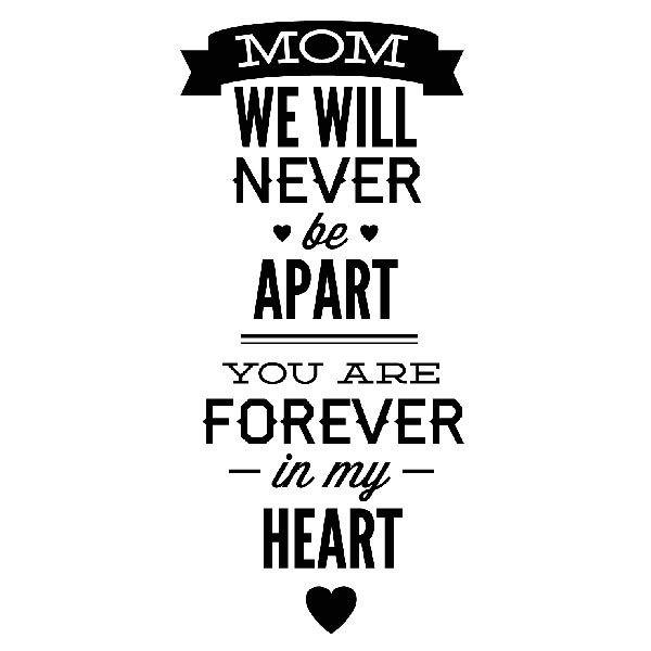 Wandtattoos: Mom We Will Never be Apart