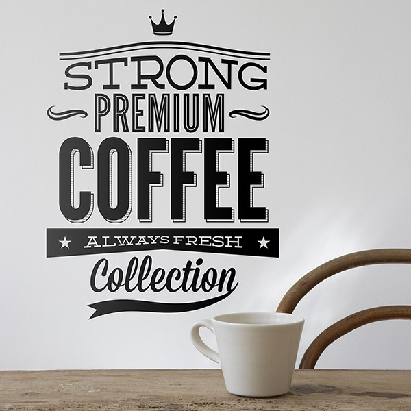 Wandtattoos: Strong Premium Coffee