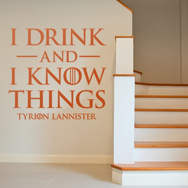 Wandtattoos: I drink and I Know things