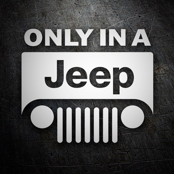 Aufkleber: Only in a Jeep