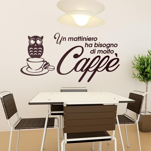 Scritte cucina Un mattiniero ha bisogno di molto caffè ...