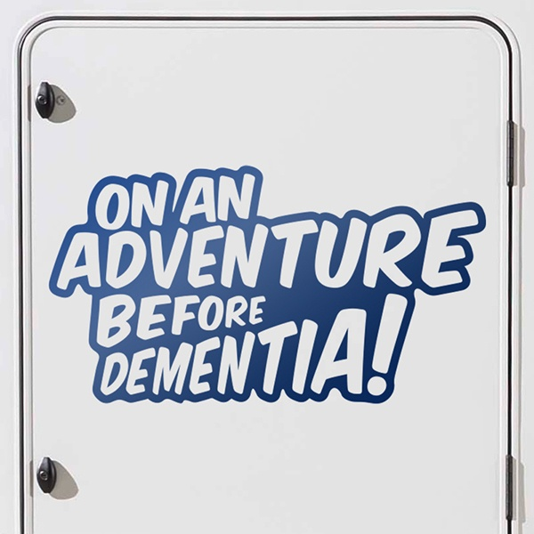 Aufkleber: On an adventure before dementia 0